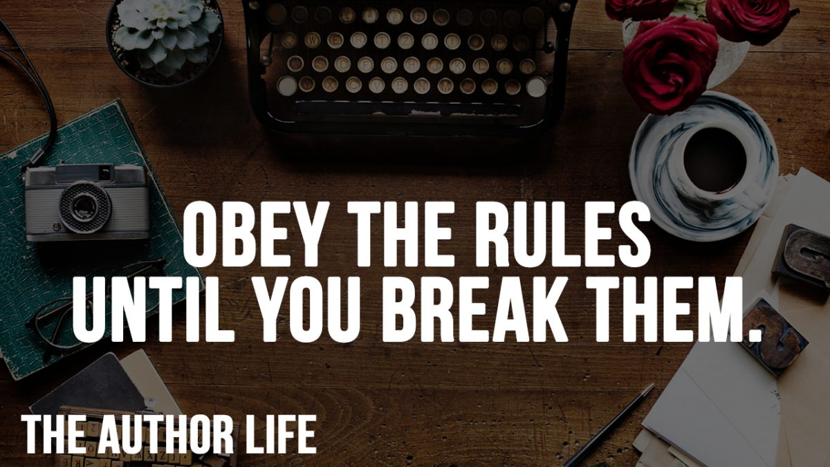 obey the rules until you break them