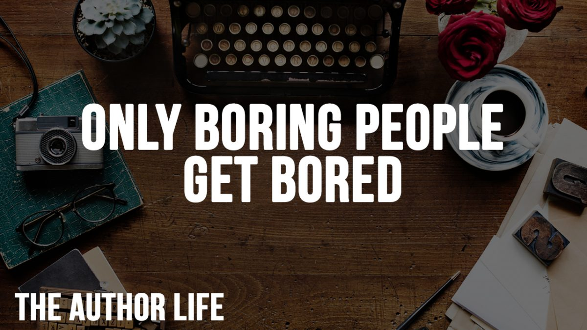 boring people get bored