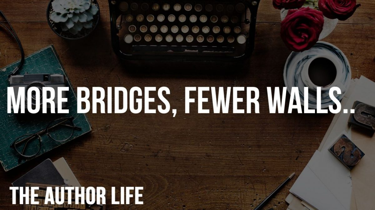 more bridges fewer walls