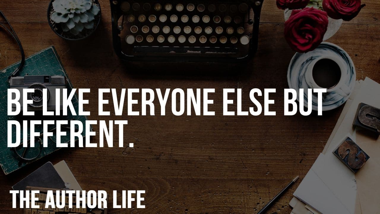 be like everyone else but different