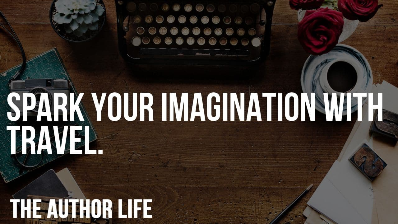 spark your imagination with travel