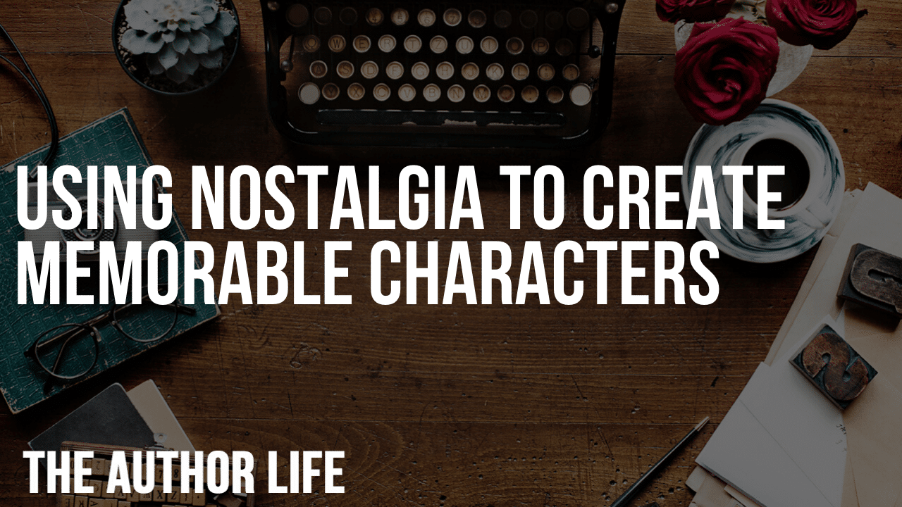 Using Nostalgia to Create Memorable Characters