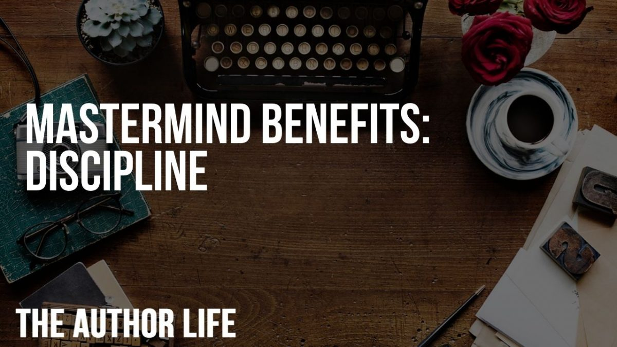 Mastermind Benefits: Discipline