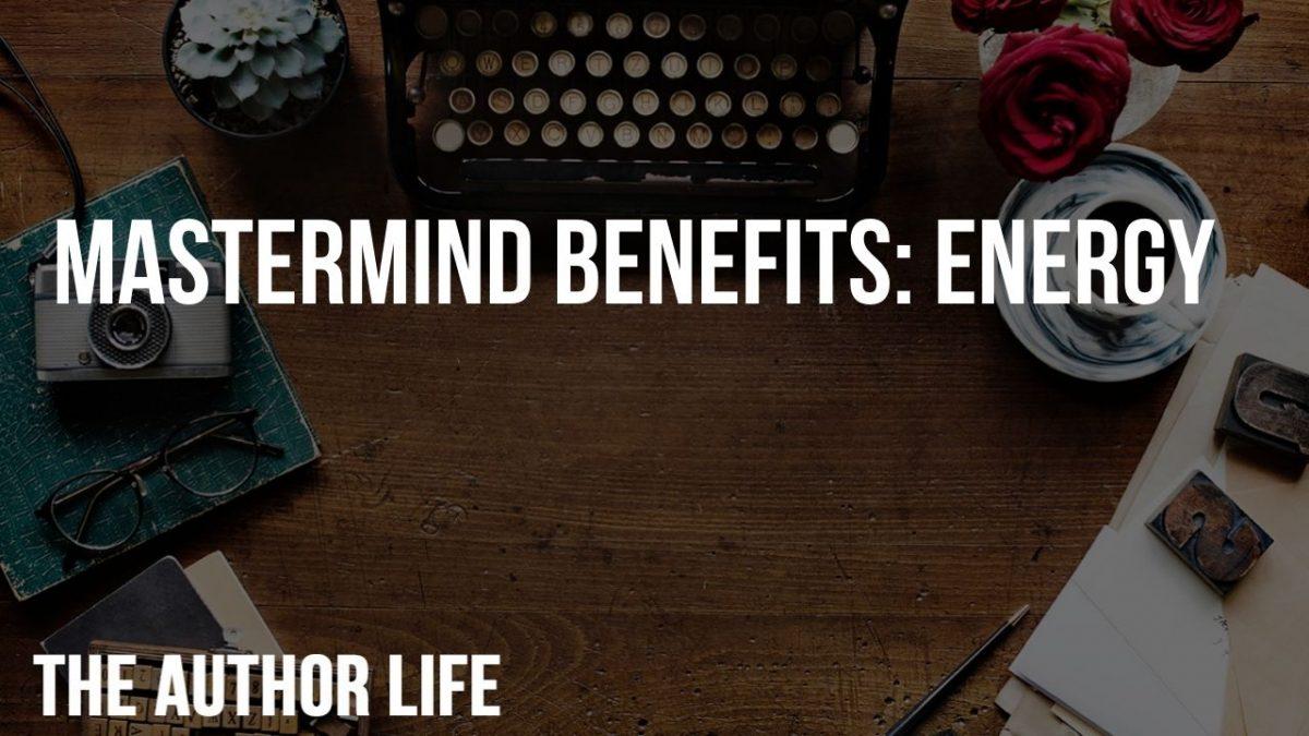 Mastermind Benefits: Energy