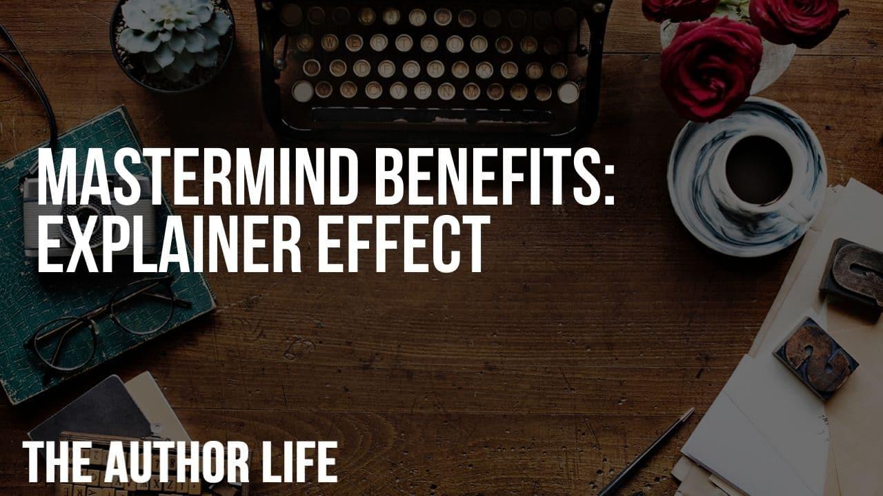 Mastermind Benefits: Explainer Effect