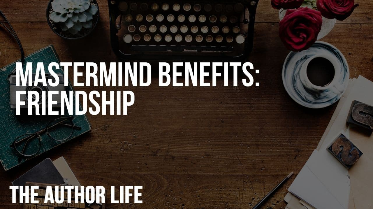 Mastermind Benefits: Friendship