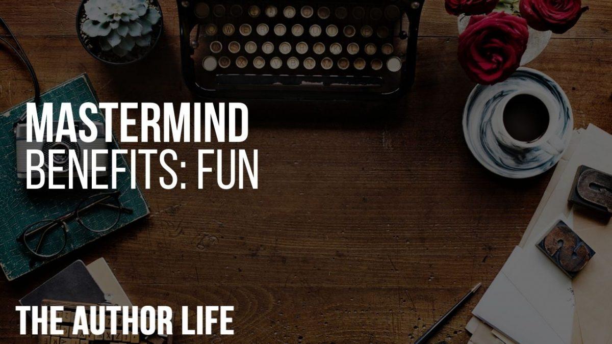Mastermind Benefits: Fun