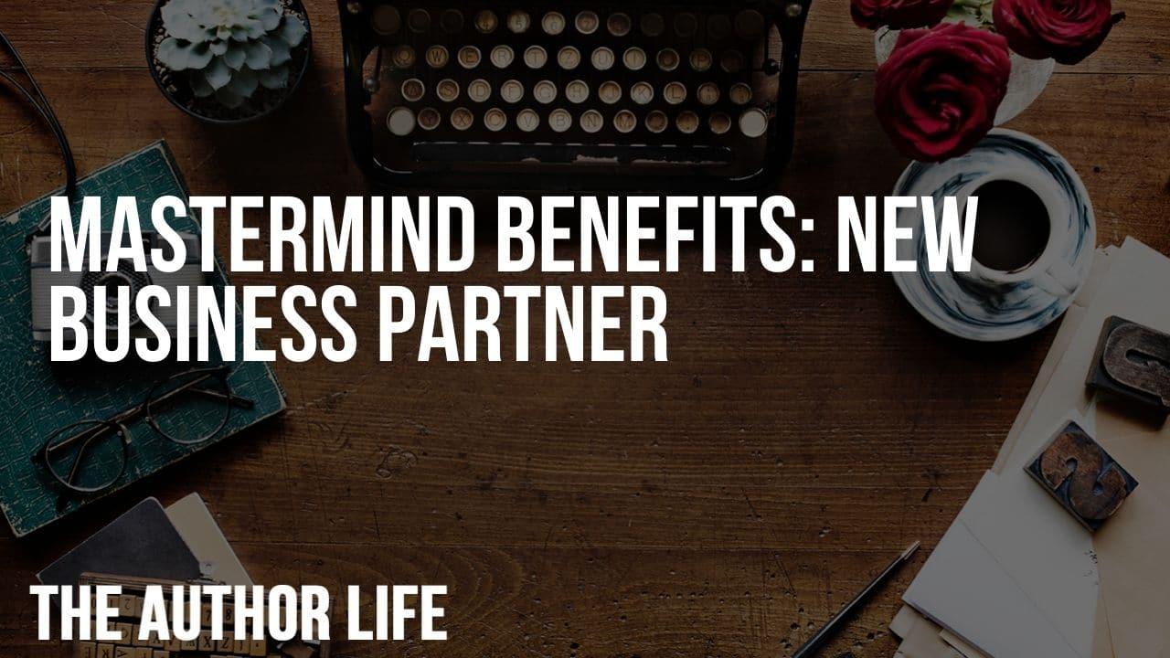 Mastermind Benefits: New Business Partner