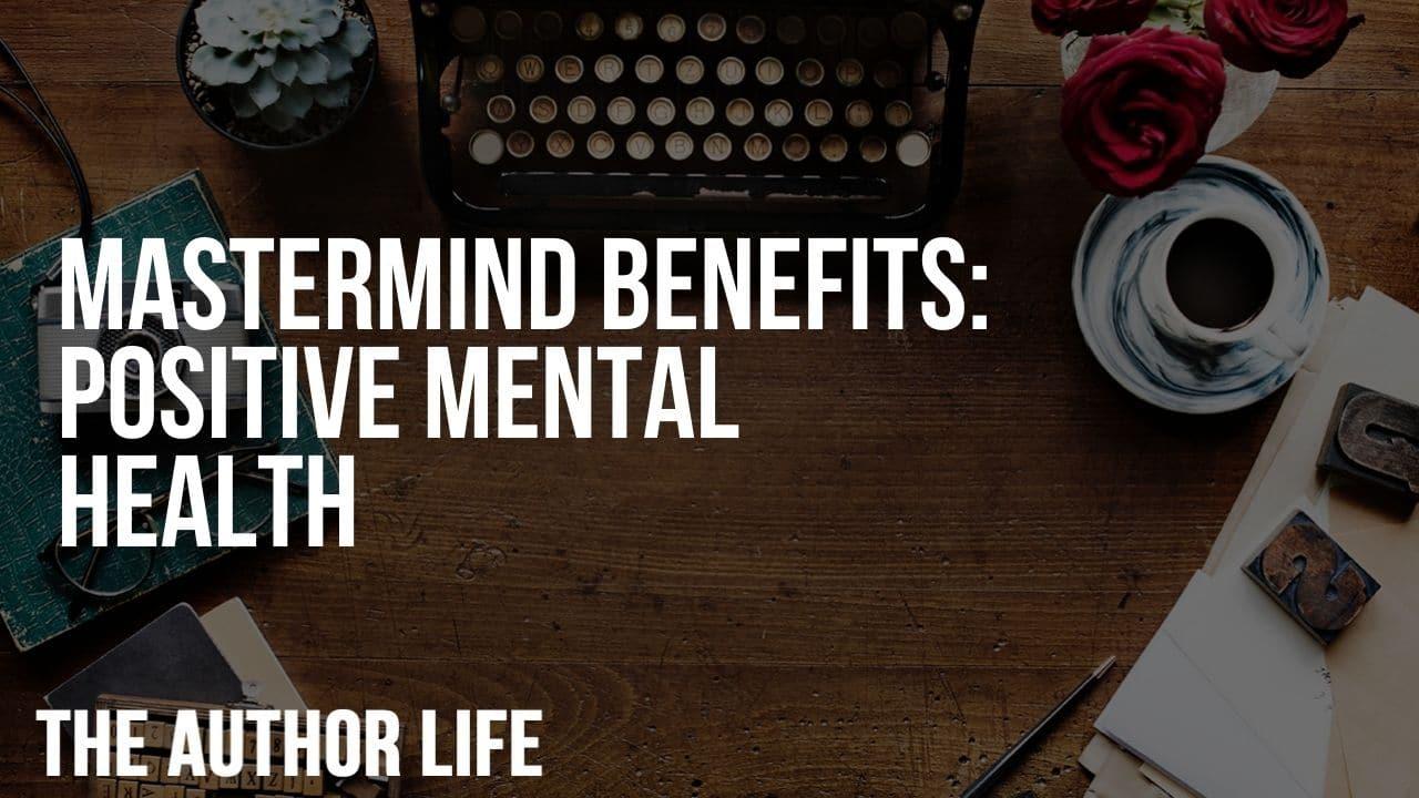 Mastermind Benefits: Positive Mental Health