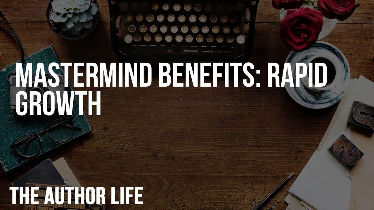 Mastermind Benefits: Rapid Growth