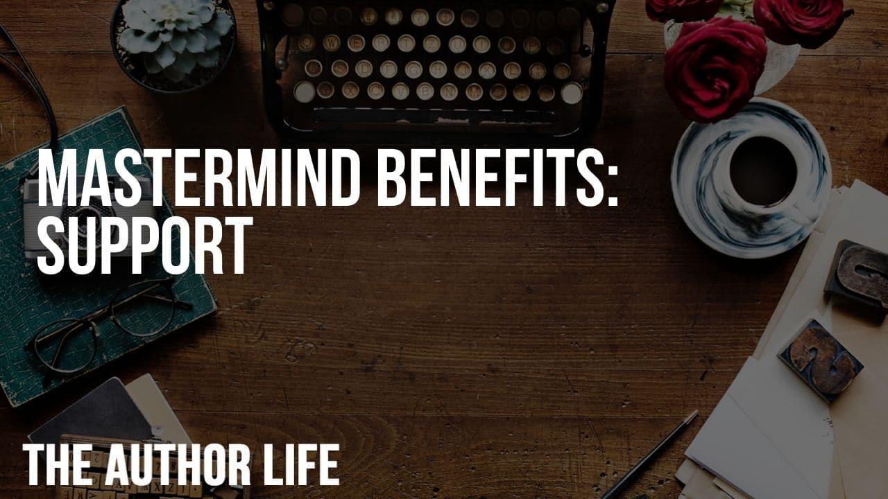 Mastermind Benefits: Support